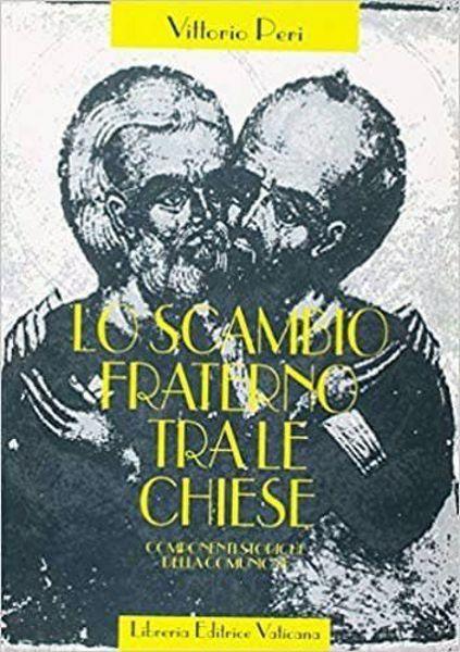 Picture of Lo scambio fraterno fra le Chiese. Componenti storiche della comunione Vittorio Peri
