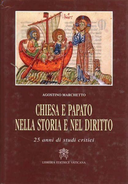 Imagen de Chiesa e Papato nella storia e nel diritto. 25 anni di studi critici Agostino Marchetto