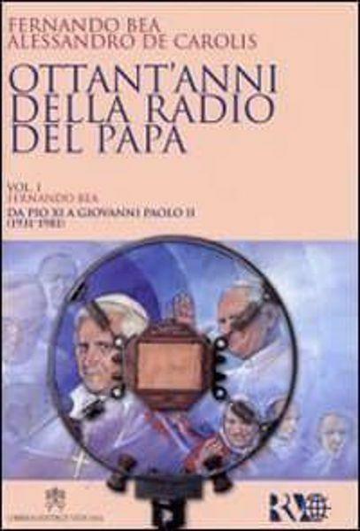 Imagen de Ottant' anni della radio del Papa - edizione in brossura Fernando Bea, Alessandro De Carolis