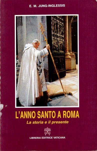 Imagen de L' Anno Santo a Roma. La storia e il presente. Eva-Maria Jung-Inglessis