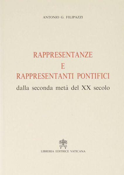 Picture of Le nunziature Apostoliche dal 1800 al 1956. Rappresentanze e Rappresentanti pontifici dalla seconda metà del XX secolo Giuseppe De Marchi, Antonio G. Filipazzi