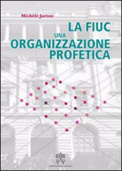 Immagine di La FIUC, una organizzazione profetica Michèle Jarton