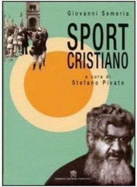 Immagine di Sport cristiano Giovanni Semeria, Stefano Pivato