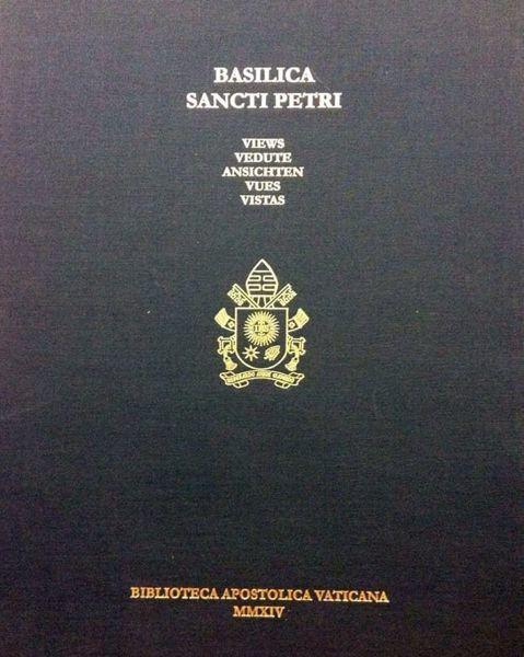 Picture of Basilica Sancti Petri. Vedute. Studi e documenti per la storia del Palazzo Apostolico Vaticano  Barbara Jatta