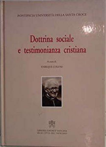 Picture of Dottrina sociale e testimonianza cristiana. Atti del Simposio in onore del Cardinale Joseph Höffner. Roma, 30 ottobre 1997 Enrique Colom