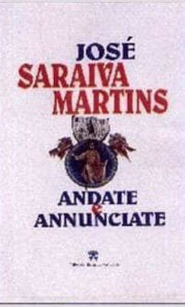 Picture of Andate e annunciate. Fondamenti e sfide della missione oggi José Saraiva Martins