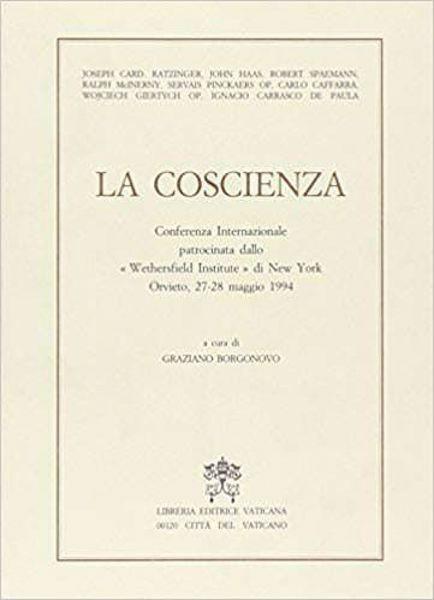 Immagine di La coscienza. Conferenza internazionale patrocinata dallo Wethersfield Institute di New York (Orvieto, 27-28 maggio 1994)