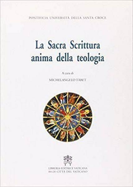 Picture of La Sacra Scrittura anima della teologia. Atti del 4° Simposio internazionale della Facoltà di Teologia. Roma, 12-13 marzo 1998 Michelangelo Tàbet
