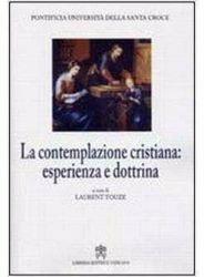 Imagen de La contemplazione cristiana: esperienza e dottrina. Atti dell' 9° Simposio internazionale della Facoltà di Teologia. Roma, 10-11 marzo 2005 Laurent Touze