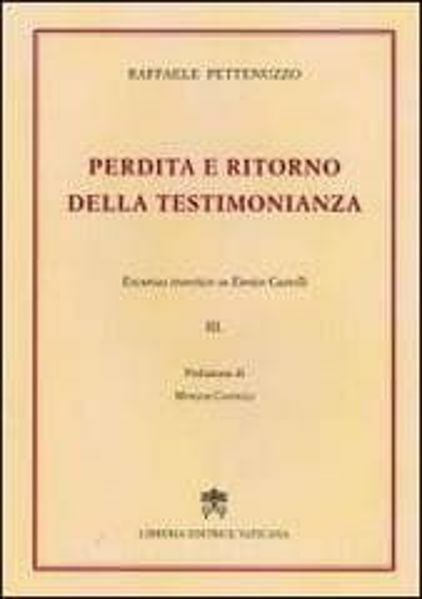 Immagine di Perdita e ritorno della testimonianza. Excursus teoretico su Enrico Castelli Raffaele Pettenuzzo