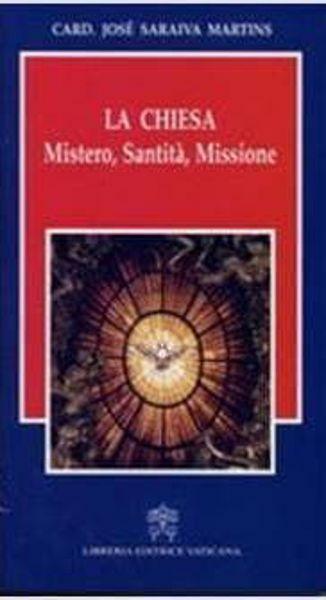 Picture of La Chiesa. Mistero, santità, missione José Saraiva Martins