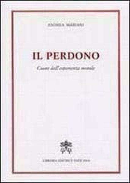 Picture of Il perdono. Cuore dell' esperienza morale Andrea Mariani