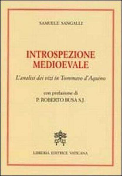Imagen de Introspezione medievale. L' analisi dei vizi in Tommaso d' Aquino Samuele Sangalli