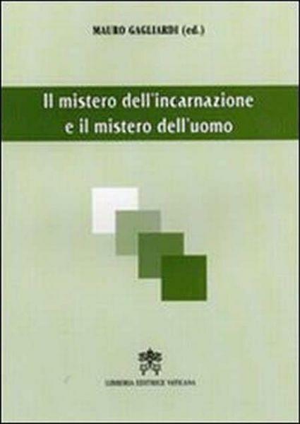 Imagen de Il mistero dell' incarnazione e il mistero dell' uomo Mauro Gagliardi