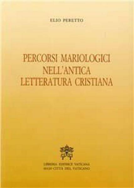 Immagine di Percorsi mariologici nell' antica letteratura cristiana Elio Peretto