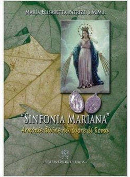 Picture of Sinfonia mariana. Armonie divine nel cuore di Roma Maria Elisabetta Patrizi