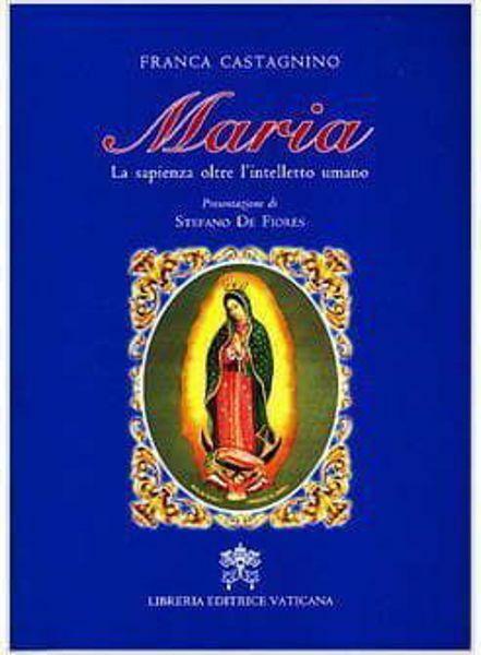 Picture of Maria, la sapienza oltre l' intelletto umano Franca Castagnino