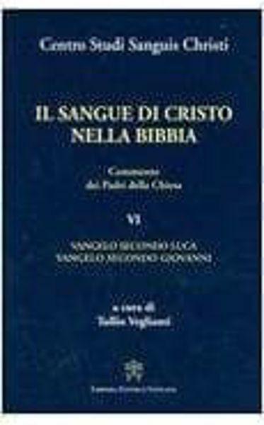 Immagine di Il Sangue di Cristo nella Bibbia Volume 4 Commento dei Padri della Chiesa. Proverbi - Malachia Centro Studi Sanguis Christi Tullio Veglianti