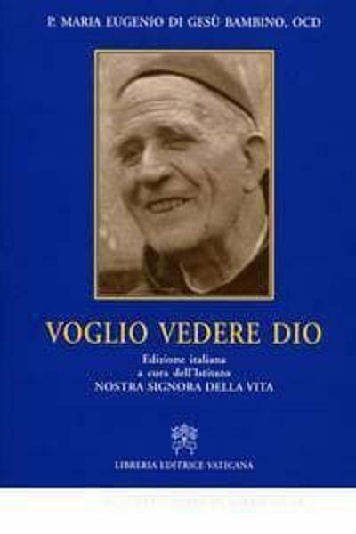 Immagine di Voglio vedere Dio Henri Grialou Maria Eugenio di Gesù Bambino Istituto Nostra Signora della Vita