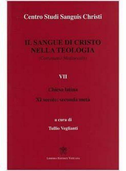 Imagen de Il Sangue di Cristo nella Teologia Volume 7 Chiesa Latina e Greca I secolo: seconda metà Centro Studi Sanguis Christi Tullio Veglianti