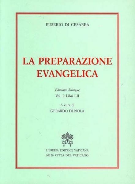 Imagen de La preparazione evangelica. Volume 1: libri I-II. Edizione bilingue Eusebio di Cesarea Gerardo di Nola