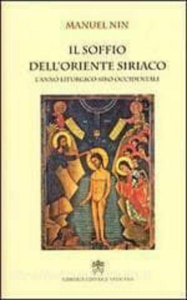 Picture of Il soffio dell' Oriente Siriaco. L 'Anno Liturgico Siro Occidentale Manuel Nin