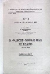 Picture of La collection Canonique Arabe des Melchites (XIII-XVII siècles). Introduction J. B. Darblade Pontificia Commissio ad Redigendum Codicem Iuris Canonici Orientalis