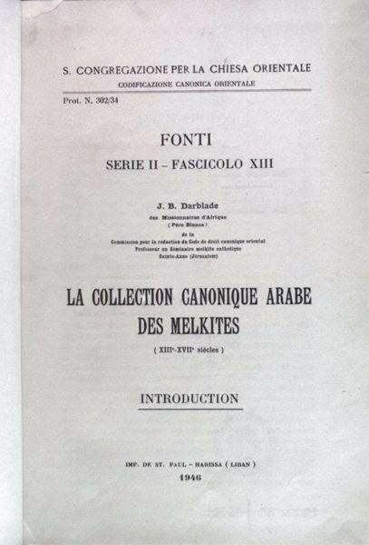 Immagine di La collection Canonique Arabe des Melchites (XIII-XVII siècles). Introduction J. B. Darblade Pontificia Commissio ad Redigendum Codicem Iuris Canonici Orientalis