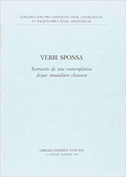 Picture of Verbi sponsa. Instructio de vita contemplativa deque monialium clausura, 13 mensis Maii 1999