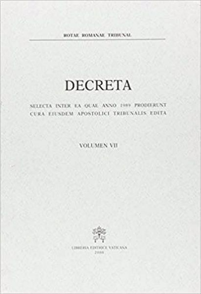 Picture of Decreta selecta inter ea quae anno 1989 prodierunt cura eiusdem Apostolici Tribunalis edita. Volumen VII anno 1989 Rotae Romanae Tribunal