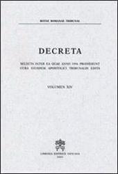 Immagine di Decreta selecta inter ea quae anno 1991 prodierunt cura eiusdem Apostolici Tribunalis edita. Volumen IX anno 1991 Rotae Romanae Tribunal