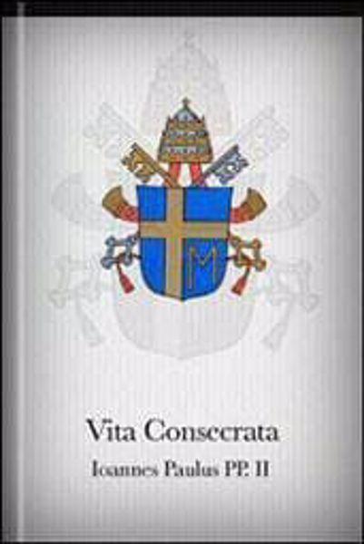 Picture of Ioannes Paulus PP. II Vita consecrata. Adhortatio apostolica post-synodalis de vita consectata eiusque missione in Ecclesia ac in mondo, XXV mensis Martii 1996 Papa Giovanni Paolo II