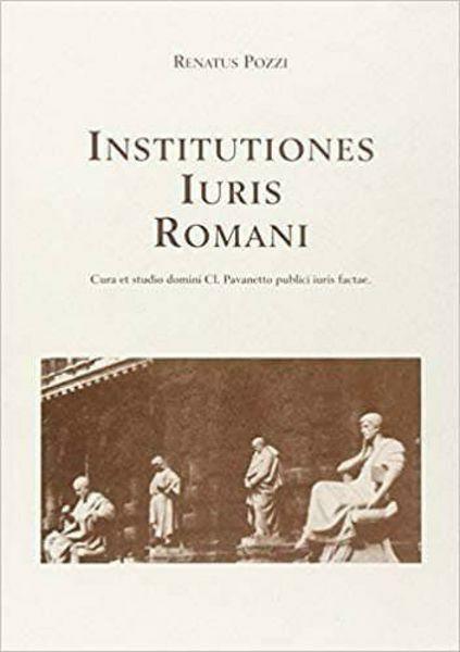 Immagine di Intitutiones Iuris Romani. Cura et studio domini Cl. Pavanetto publici iuris factae Renato Pozzi