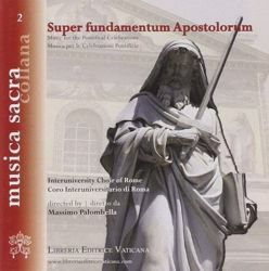 Picture of Super fundamentum apostolorum. Musica per le Celebrazioni Pontificie CD