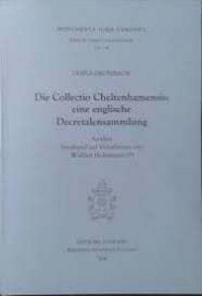 Picture of Die Collectio Cheltenhamensis. Eine englische Decretalensammlung. Analyse beruhend auf Vorarbeiten von Walther Holtzmann  Gisela Drossbach