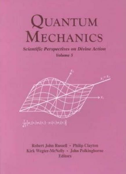 Picture of Editors, Quantum Mechanics, Scientific perspectives on divine action Kirk Wegter Mcnelly, Robert J.Russell, Philip Clayton