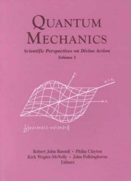 Immagine di Editors, Quantum Mechanics, Scientific perspectives on divine action Kirk Wegter Mcnelly, Robert J.Russell, Philip Clayton