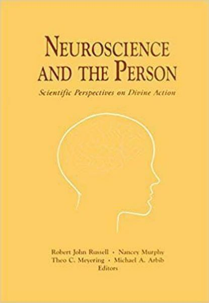 Picture of Neuroscience and the Persons. Scientific Perspectives on Divine Action Robert John Russell, Nancey Murphy, Theo C. Meyering