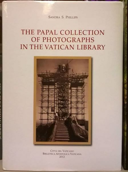 Picture of The Papal collection of Photographs in the Vatican Library Sandra S. Phillips