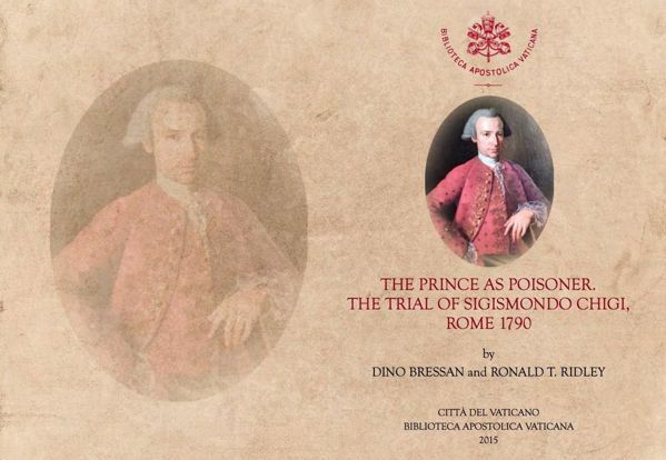 Imagen de The prince as poisoner. The trial of Sigismondo Chigi, Rome 1790 Dino Bressan, Ronald T. Ridley