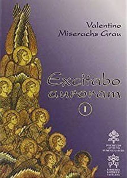 Immagine di Excitabo Auroram 1: De Musica Sacra Valentino Miserachs Grau