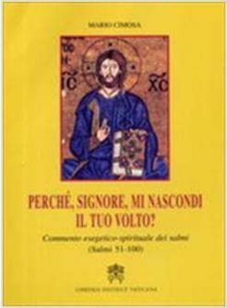Imagen de Perché Signore mi nascondi il tuo volto? Commento esegetico-spirituale dei Salmi. Volume 2 Salmi 51-100 Mario Cimosa