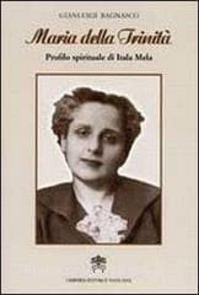 Immagine di Maria della Trinità. Profilo spirituale di Itala Mela. Gianluigi Bagnasco