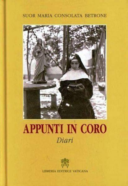 Imagen de Suor Maria Consolata Betrone. Appunti in coro. Diari Luciana Mirri