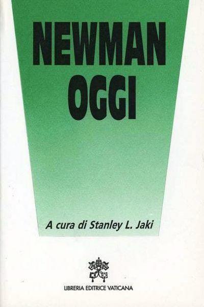 Picture of Newman oggi. Studi sul Cardinale John Henry Newman Stanley Jaki