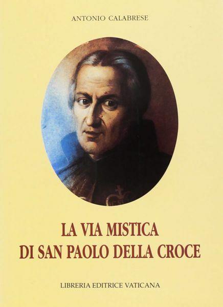 Imagen de La vita mistica di San Paolo della Croce. Seconda edizione riveduta e aggiornata Antonio Calabrese