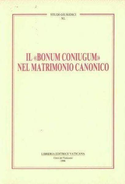 Immagine di Il Bonum Coniugium nel matrimonio canonico