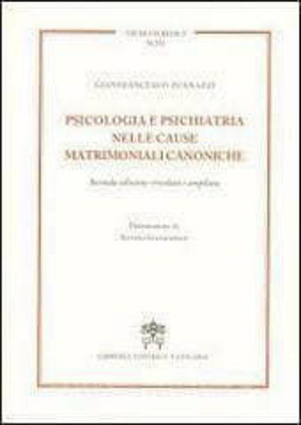 Immagine di Psicologia e psichiatria nelle cause matrimoniali canoniche. Seconda edizione riveduta e ampliata Francesco Zuanazzi