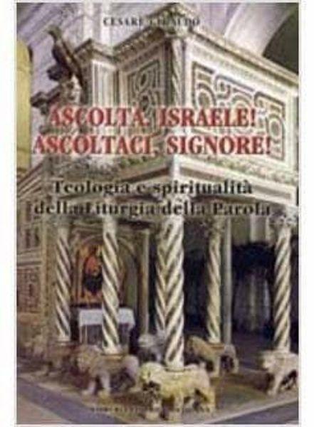 Picture of Ascolta, Israele! Ascoltaci, Signore! Teologia e spiritualità della Liturgia della Parola Cesare Giraudo