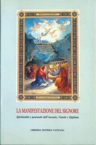 Imagen de La manifestazione del Signore. Spiritualità e pastorale dell' Avvento, Natale e Epifania José Aldazábal